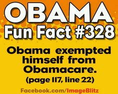 Why, if it's such a GREAT plan, is he and his family exempt?  That seems so UNFAIR, doesn't it?
