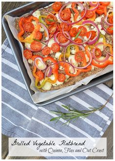 A grilled vegetable flatbread recipe using quinoa, flax and oats for a crust that is full of nutrition and flavor. | Fresh and Fit