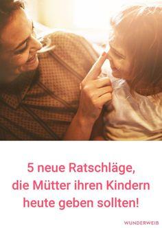 Lies hier nach, welche 5 Ratschläge du deinem Kind auf jeden Fall geben solltest.