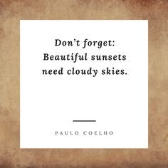 Paulo Coelho Quotes - Part 2 - Mostly Woman/ Life Lessons