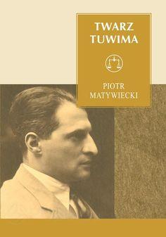 "Piotr Matywiecki, ""Twarz Tuwima""   Literatura w Culture.pl"