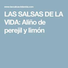 LAS SALSAS DE LA VIDA: Aliño de perejil y limón