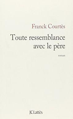 Toute ressemblance avec le père de Franck Courtès http://www.amazon.fr/dp/2709646552/ref=cm_sw_r_pi_dp_kfgKub0CXDBSD