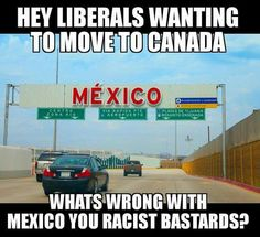 Ya! What's wrong with Mexico? And when the hell are the celebrities that promised to move leaving??