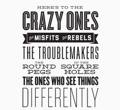 A new letterpress poster has surfaced that captures the Crazy Ones mantra in beautiful typography.