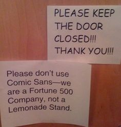 Funny pictures about The Problem With The Comic Sans Font. Oh, and cool pics about The Problem With The Comic Sans Font. Also, The Problem With The Comic Sans Font photos. Lol, Haha Funny, Funny Memes, Funny Ads, Funniest Memes, Fun Funny, Cat Memes, Funny Stuff, The Words