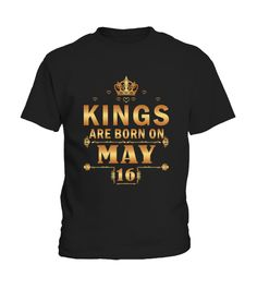 """# King are born on May 16 .  Special Offer, not available anywhere else!Available in a variety of styles and colorsBuy yours now before it is too late!Secured payment via Visa / Mastercard / Amex / PayPalHow to place an order:1. Choose the model from the drop-down menu2. Click on """"Reserve it now""""3. Choose the size and the quantity4. Add your delivery address and bank details5. And that's it!"""