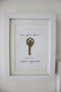 Cute idea: framed key to first house or apartment. I'm thinking of framing the key to our forever farm now that hubs is retiring from the army - our last house.:
