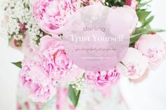 Trust Yourself ~ you are beautiful just as you are
