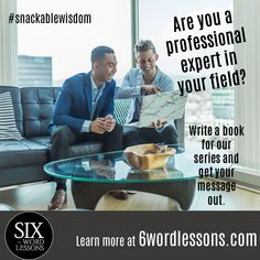 Turn your snackable wisdom into a book. Join our growing list of expert published authors. Six-Word Lessons Books Six Words, Writing A Book, Knowledge, Wisdom, Author, Learning, Easy, Books, Write A Book
