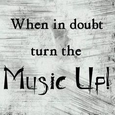 When in doubt turn the music up. #SoundOracle www.soundoracle.net