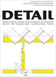 DETAIL : zeitschrift für architektur + baudetail. nº 7/8- 2016. SUMARIO: http://www.detail-online.com/magazine/cost-effective-building-28167/