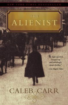 The Alienist (Dr. Laszlo Kreizler, #1)  A thriller set in turn of the century NYC and Ballston Spa