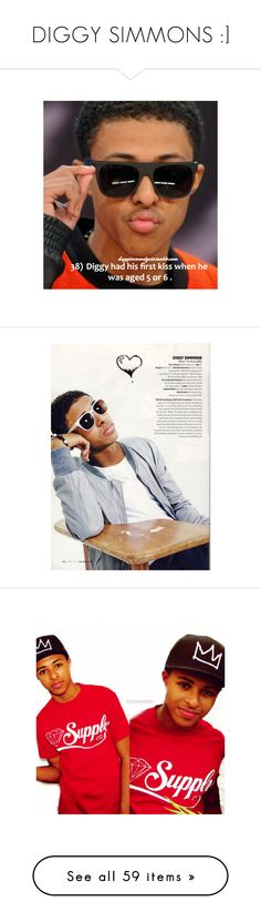 """DIGGY SIMMONS :]"" by barbie101-swag ❤ liked on Polyvore featuring diggy, diggy simmons, people, pictures, boys, pics, diggy., boy's and ppl"