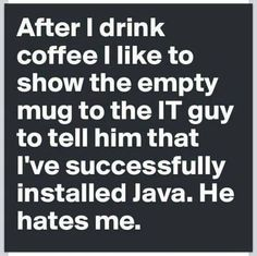 Installing Java by drinking coffee