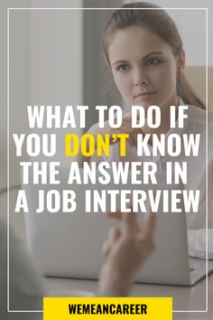 What to do if you don't know the answer in a job interview, The Effective Pictures We Offer You About career quotes money A quality
