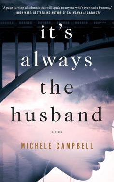 <i>It's Always the Husband</i>, Michele Campbell   - Redbook.com