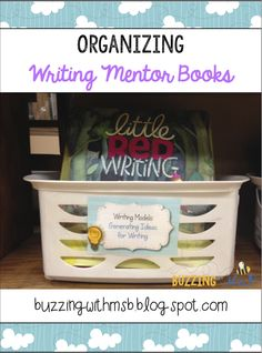 Tips and a freebie for organizing Writing Mentor Texts and Books in baskets to make planning easier! Buzzing with Ms. B