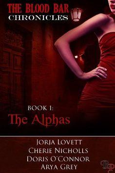 The Alpha's (The Blood Bar Chronicles) by Doris O'Connor, http://www.amazon.com/dp/B007W1S8QI/ref=cm_sw_r_pi_dp_Yzz-rb1MWRE61