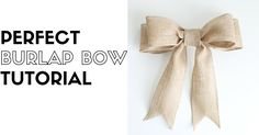 DIY burlap bow tutorial for beginners! Concise, step-by-step directions with pictures. This bow is PERFECT and can be used in a variety of ways.