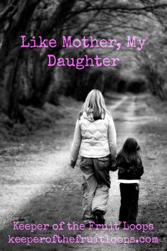 Like Mother, My Daughter