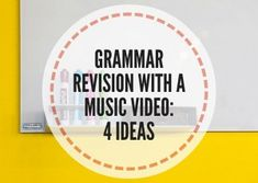 Grammar-revision-with-a-music-video-4-ideas