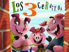Los tres chanchitos  ******************************* The Three Little Pigs