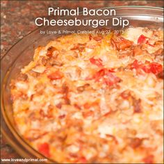 RECIPE: Primal Bacon Cheeseburger Dip. It's football time and time for some quick dips and snacks. But quick dips and snacks doesn't mean unhealthy