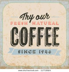 Retro Vintage Coffee Tin Sign with Typography and Grunge Effect by Vintage Vectors, via ShutterStock