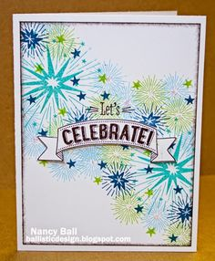 "Let's Celebrate card. You could also stamp a smaller ""celebrate"" or ""happy b'day"" in either the top or bottom corners."