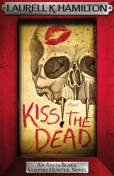 Book Chick City | REVIEW: Kiss the Dead by Laurell K. Hamilton (click for review)