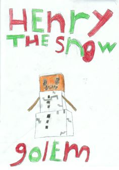 Henry the Snow golem drawing for stampylongnose - hope you like it from Scott age 10
