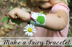 Help kids explore their world by making fairy bracelets during hikes and nature walks.