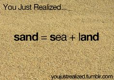 omg sand mind blown mind blowing you just realized youjustrealized