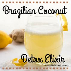 Brazilian Coconut Detox Elixir - so refreshing and cleansing! We are addicted. AvivaGoldfarb.com