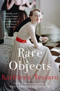 """Rare Objects by Kathleen Tessaro.  """"thoroughly absorbing novel, full of rich historical detail and intriguing characters"""" per Amazon.  Set in the Depression-era Boston, a young Irish woman rebelling against traditional roles, escaping reality to survive, wanting more, but so self absorbed is she really bettering herself?"""