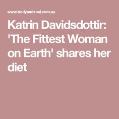 Katrin Davidsdottir: 'The Fittest Woman on Earth' shares her diet