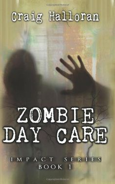 Zombie Day Care:  Impact Series  Book 1 by Craig Halloran,http://www.amazon.com/dp/1480198455/ref=cm_sw_r_pi_dp_tSAQsb0QSZKZKB92