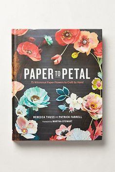 Paper to Petal: 75 Whimsical Paper Flowers to Craft by Hand: Rebecca Thuss, Patrick Farrell, Martha Stewart (Rebecca Thuss is a creative genius! I always loved her craft and wedding ideas when she worked with Martha. Handmade Flowers, Diy Flowers, Fabric Flowers, Paper Flowers, Flower Diy, Flower Types, Flower Ideas, Flower Oragami, Flower Designs