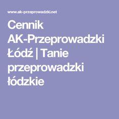Cennik AK-Przeprowadzki Łódź | Tanie przeprowadzki łódzkie
