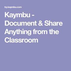 Kaymbu - Document & Share Anything from the Classroom