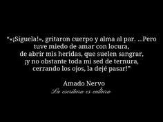 Lo deje pasar y me arrepiento/ Amado Nervo.