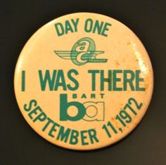 "A ""Day One - I Was There"" button, image submitted by Geri King"