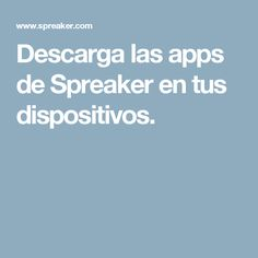 Descarga las apps de Spreaker en tus dispositivos.