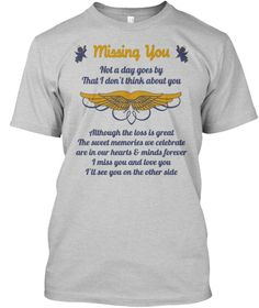 Missing You Not - In Loving Memory Shirts on Light Colors  MISSING MOM, MISSING YOU, IN MEMORY, MISSING HUSBAND, MISS  HUSBAND, MISS DAD, MISS DAUGHTER, MISSING DAUGHTER, MISS SON, MISSING SON, #missingyou #inmemorytshirt #MISSMOM #MISSMOMTSHIRT #missingyoutshirt #missingmomtshirt #missingdadtshirt
