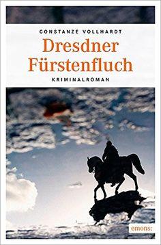 Dresdner Fürstenfluch von Constanze Vollhardt…
