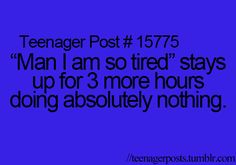 Teenager Post #15775 - Every night...