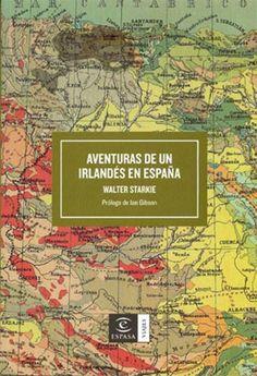 Aventuras de un irlandés en España / Walter Starkie ; prólogo de Ian Gibson ; [traducción del inglés, Antonio Espina]