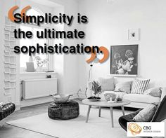 """Simplicity is the ultimate sophistication"""