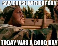 Funniest Memes - [Saw Crush Without Bra...]